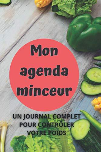 Mon agenda minceur : Un journal complet pour contrôler votre poids: Un journal complet de 180 jours...
